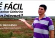 É Fácil Ganhar Dinheiro na Internet?