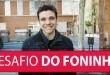 Desafio do Foninho | Erico Rocha