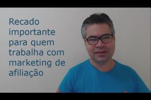 Recado importante para você que quer ter sucesso no marketing de afiliação