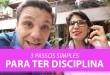 3 Passos Simples para Ter Disciplina  | Erico Rocha | Parte 50 de 365