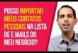 Posso importar meus contatos pessoais na lista de e mails do meu negócio? | Felipe Pereira | Digaí