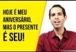 Hoje é meu aniversário, mas o presente é seu! | Felipe Pereira | Digaí Insights