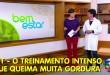 HIIT Treinamento de Alta Intensidade – Reportagem Bem Estar Rede Globo