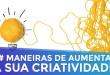 3 MANEIRAS DE AUMENTAR SUA CRIATIVIDADE | MARKETING DIGITAL  | PARTE 178 DE 365