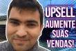 Estratégia Upsell: Como Aumentar Suas Vendas Na Internet