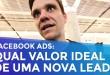 FACEBOOK ADS: QUAL O VALOR IDEAL DE UMA NOVA LEAD | PARTE 161 DE 365
