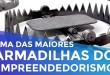 UMA DAS MAIORES ARMADILHAS DO EMPREENDEDORISMO | PARTE 153 DE 365