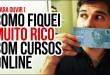 Como fiquei MUITO RICO com Cursos Online – Bruno Ávila nos Seus Ouvidos
