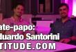 Entrevista com Eduardo Santorini (Atitude.com)
