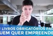 4 LIVROS OBRIGATÓRIOS PARA QUEM QUER EMPREENDER | MARKETING DIGITAL | PARTE 235 DE 365