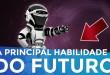 A PRINCIPAL HABILIDADE DO FUTURO |  EMPREENDEDORISMO | PARTE 215 DE 365