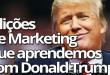 3 Lições de Marketing Que Aprendemos Com Donald Trump