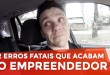 2 ERROS FATAIS QUE ACABAM COM O EMPREENDEDOR | EMPREENDEDORISMO | PARTE 296 DE 365