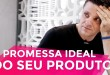 COMO DEFINIR A PROMESSA IDEAL DO SEU PRODUTO | MARKETING DIGITAL | PARTE 291 DE 365