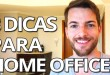 Home Office: 3 Dicas Pra Quem Trabalha Em Casa