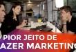 O PIOR JEITO DE FAZER MARKETING | MARKETING DIGITAL | PARTE 295 DE 365