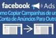 Facebook Ads – Como Copiar Campanhas de Anúncios de uma Conta para Outra