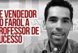 EMOCIONANTE! O Vendedor de Farol que virou Empreendedor de Cursos Online