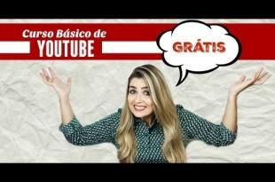 GRÁTIS – Curso Básico de Youtube – Inscreva-se AGORA Abaixo!