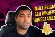 Dica Simples Pra Quem Deseja Aprender A Multiplicar Dinheiro Honestamente | Como Investir Dinheiro
