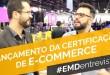 Lançamento da Certificação de E-commerce