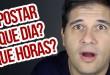 MELHOR RESPOSTA – Descubra o melhor horário para postar seu video!