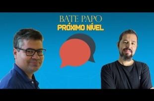 Bate papo no Próximo Nível com Gustavo Freitas e João Martinho
