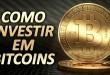 Bitcoin – Como Investir em Bitcoins