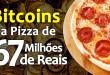 Bitcoins e a Pizza de 67 Milhões de Reais