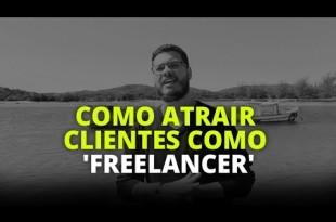 COMO ATRAIR CLIENTES COMO 'FREELANCER' | PEDRO QUINTANILHA