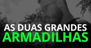 AS DUAS GRANDES ARMADILHAS DO EMPREENDEDORISMO | PEDRO QUINTANILHA