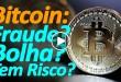 Bitcoin é Fraude? Bitcoin é Bolha? Tem Riscos? Matéria do Olhar Digital
