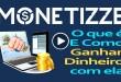 Monetizze – Como Funciona e Como Ganhar Dinheiro com a Monetizze