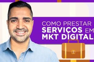 Os Primeiros Passos para Prestar Serviços em Marketing Digital