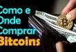 Bitcoin – Como e Onde Comprar Bitcoins