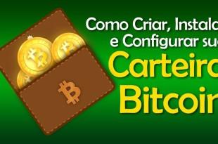 Carteira Bitcoin – Como Criar Instalar e Configurar sua Carteira Bitcoin Grátis