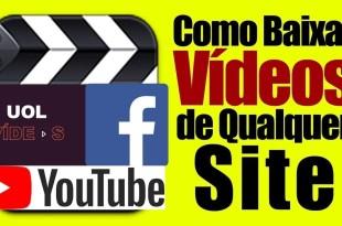 Como Baixar vídeos de Qualquer Site Youtube, Facebook, Globo, UolVídeos