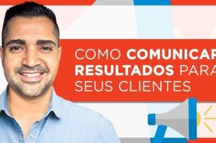 Como comunicar resultados para seus clientes