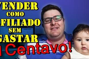 Como Vender Como Afiliado Sem Gastar 1 Centavo – Wesley Pereira