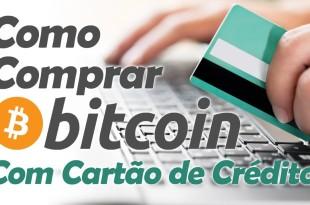 Comprar Bitcoin com Cartão de Crédito – Como e Onde
