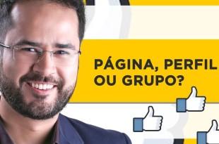 Diferença entre Perfil, Página e Grupo do Facebook