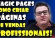 Magic Pages – Como Criar Páginas de Vendas que Profissionais – Método Magic Pages