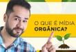 O Que É Mídia Orgânica?