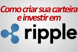 Ripple – Como Criar sua Carteira e Comprar XRP Ripple