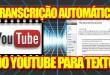 Transcrição Automática do Youtube Para Texto – Gere Conteúdo Facilmente Para Seu Blog