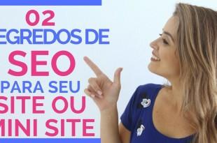 2 Segredos de SEO para seu site ou mini site como aumentar o trafego EP4