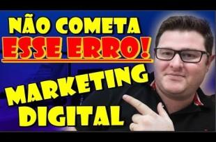Não Cometa esse ERRO no Marketing Digital – Wesley Pereira