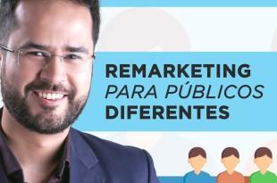 Remarketing para Públicos Diferentes