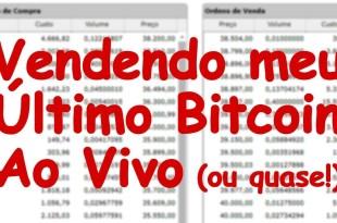 Vendendo meu Último Bitcoin ao Vivo (ou Quase!)
