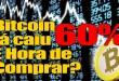 Bitcoin já Caiu 60% – É Hora de Comprar?